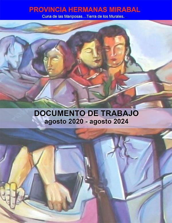 PROVINCIA HERMANAS MIRABAL DOCUMENTO DE TRABAJO agosto 2020 - agosto 2024